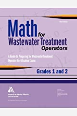 Math for Wastewater Treatment Operators Grades 1 & 2: Practice Problems to Prepare for Wastewater Treatment Operator Certification Exams Paperback