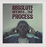 Absolute Defines...The Process