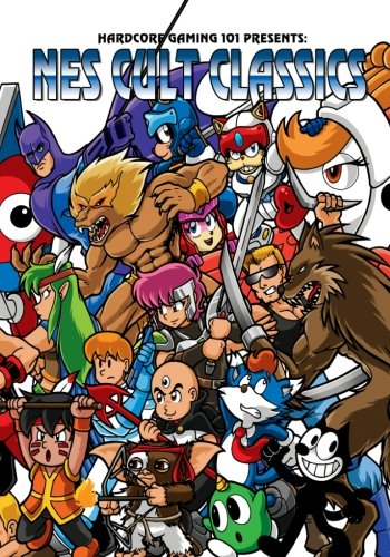 Book cover from Hardcore Gaming 101 Presents: NES Cult Classics by Kurt Kalata