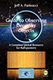 Guide to Observing Deep-Sky Objects : A Complete Global Resource for Astronomers, Farinacci, Jeff A., 0387728503