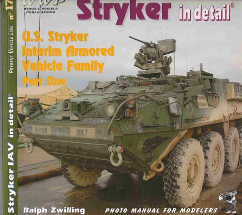 Download Stryker in Detail - US Stryker Interim Armored Vehicle Family Part One - Present Vehicle Line No. 17 ebook