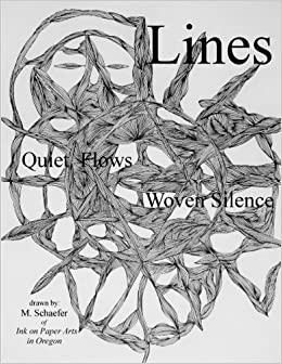 Book Lines: Quiet Flows, Weaving Stillness by Michael Schaefer (2016-06-25)