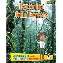 Exploring Rain Forests (Exploring Habitats with Benjamin Blog and His Inquisitive Dog)