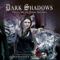 Dark Shadows - Dress Me in Dark Dreams Audiobook by Marty Ross Narrated by Amber Benson, Terry Crawford, James Unsworth