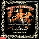 : Hymn to Potatoes and Other Choral Masterworks from a Prairie Home Companion