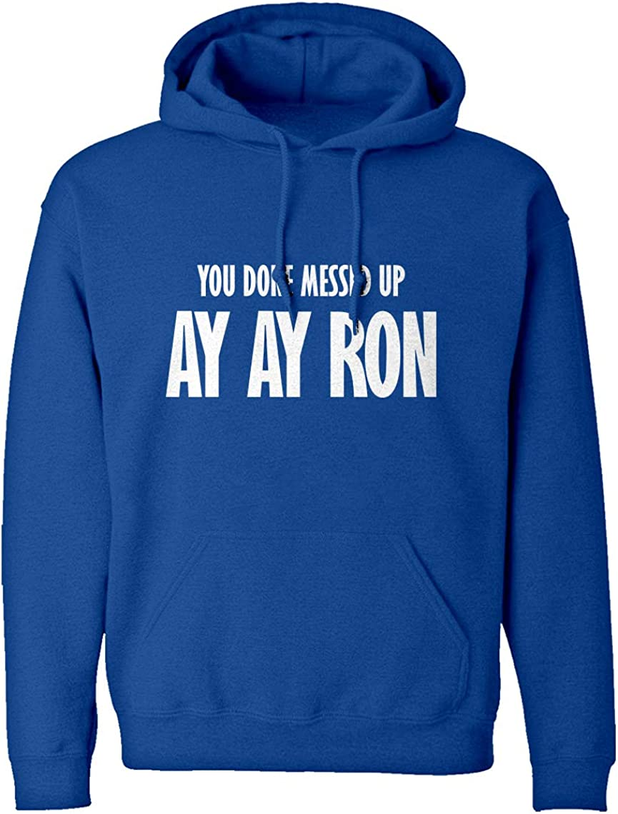 Indica Plateau You Done Messed up Ay Ay Ron Unisex Adult Hoodie