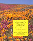 California's Changing Landscape : The Diversity, Ecology and Conservation of California Vegetation, Barbour, Michael and Pavlik, Bruce, 0943460174