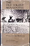 The Old Colony Mennonites : Dilemmas of Ethnic Minority Life, Redekop, Calvin Wall, 0801810205