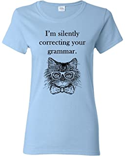 21a8ba546f I'm Silently Correcting Your Grammar Funny Cat Women's Tee Humor Adult  T-Shirt