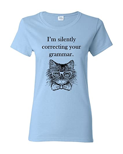 51a104c4 I'm Silently Correcting Your Grammar Funny Cat Women's Tee Humor Adult T- Shirt