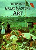 img - for Techniques of the Great Masters of Art (A QED book) book / textbook / text book