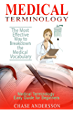 Medical Terminology: The Most Effective Way to Breakdown the Medical Vocabulary