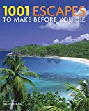 1001 Escapes You Must Experience Before You Die