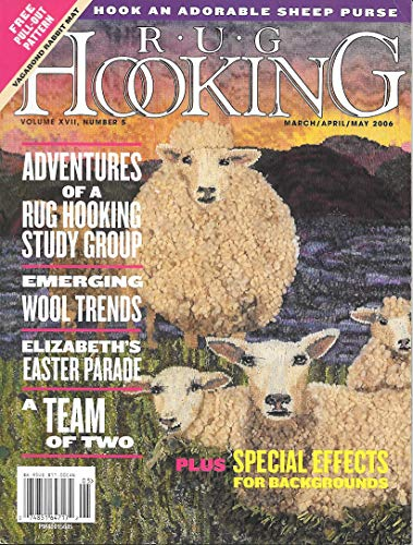 Rug Hooking Volume XVII, Number 5: March, April, May 2006 ()