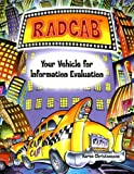 Radcab: Your Vehicle for Information Evaluation