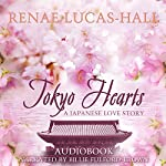 Tokyo Hearts: A Japanese Love Story | Renae Lucas-Hall