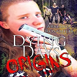 Dying Days: Origins
