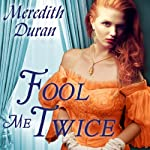 Fool Me Twice: Rules for the Reckless, Book 2 | Meredith Duran