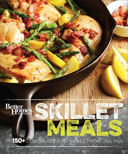 Better Homes and Gardens Skillet Meals: 150+ Deliciously Easy Recipes from One Pan (China Skillet)