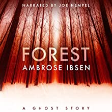 Forest: The Afterlife Investigations, Book 2 Audiobook by Ambrose Ibsen Narrated by Joe Hempel