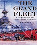 The Grand Fleet: Warship Design and Development, 1906-1922