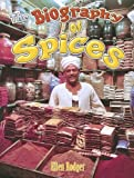 The Biography of Spices, Ellen Rodger, 0778725200