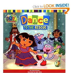 Dance to the Rescue (Dora the Explorer) Laura Driscoll and Dave Aikins