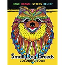 Small Dog Breeds Coloring Book: Yorkshire Terrier, Shih Tzu, Pomeranian, Chihuahua, Pug, Silky Terrier and puppy