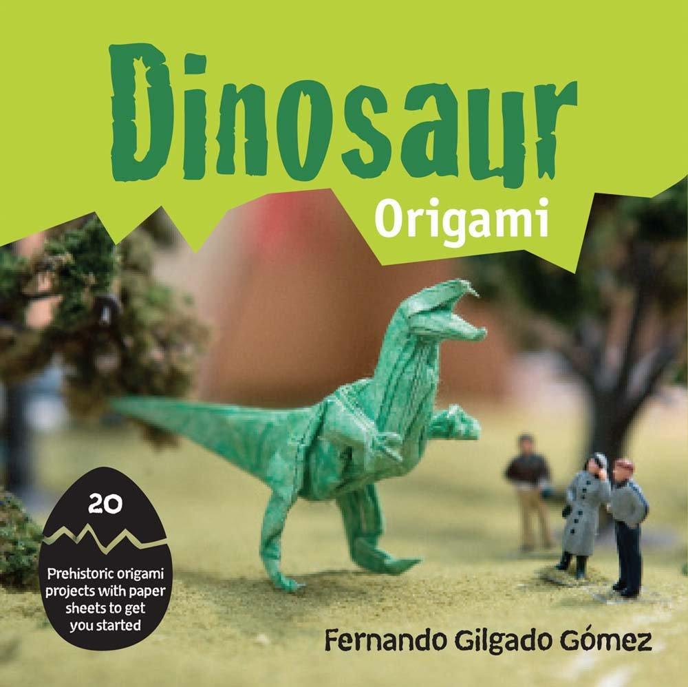 Dinosaur origami 20 prehistoric origami projects with paper dinosaur origami 20 prehistoric origami projects with paper sheets to get you started fernando gilgado gmez 9781910232262 amazon books jeuxipadfo Choice Image