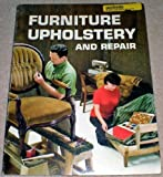 Furniture Upholstery and Repair, Sunset Publishing Staff, 0376011823