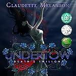 Undertow: Death's Twilight: The Maura DeLuca Trilogy, Book 2   Claudette Melanson