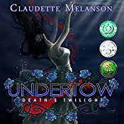 Undertow: Death's Twilight: The Maura DeLuca Trilogy, Book 2 | Claudette Melanson