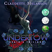 Undertow: Death's Twilight: The Maura DeLuca Trilogy, Book 2 | Livre audio Auteur(s) : Claudette Melanson Narrateur(s) : Pamela Hershey