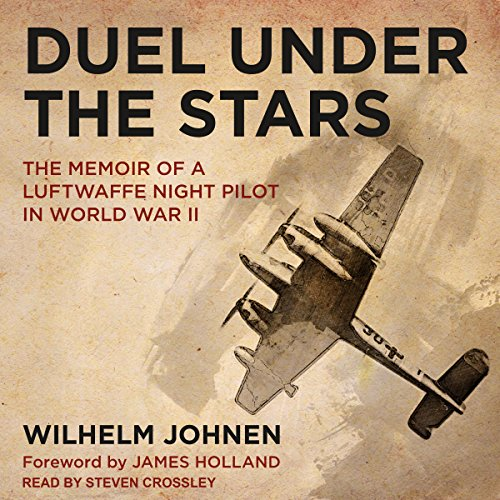 Duel Under the Stars: The Memoir of a Luftwaffe Night Pilot in World War II by Tantor Audio
