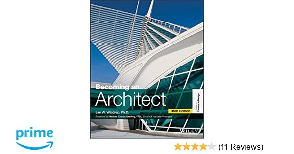 becoming an architect guide to careers in design lee w waldrep