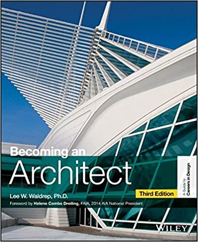 Becoming an Architect (Guide to Careers in Design): Lee W. Waldrep:  9781118612132: Amazon.com: Books
