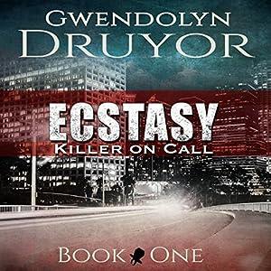 Ecstasy: Killer on Call Book 1 Audiobook