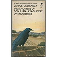 The Teachings of Don Juan : A Yaqui Way of Knowledge