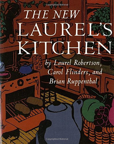 The New Laurel's Kitchen by Laurel Robertson, Carol L. Flinders, Brian Ruppenthal