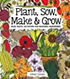 Plant Sow Make & Grow: Mud-tastic Activities for Budding Gardeners
