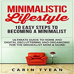 Minimalistic Lifestyle: 10 Easy Steps to Becoming a Minimalist