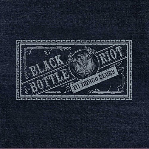 Black bottle riot iii · indigo blues