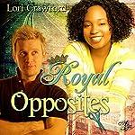 Royal Opposites | Lori Crawford
