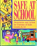 img - for Safe at School: Awareness and Action for Parents of Kids Grades K-12 by Saunders Carol Silverman Espeland Pamela (1994-04-01) Paperback book / textbook / text book