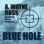 Blue Hole | A. Wayne Ross