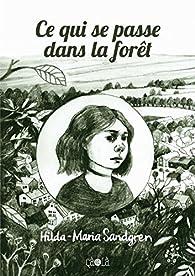 Ce qui se passe dans la forêt par Hilda-Maria Sandgren