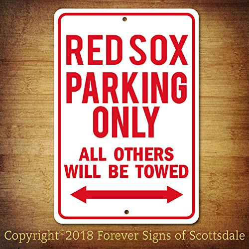 Forever Signs Of Scottsdale Boston Red Sox MLB Baseball Team Parking Only All Others Towed Man Cave Novelty Garage Aluminum Sign ()