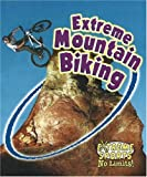 Extreme Mountain Biking (Extreme Sports-no Limits!)