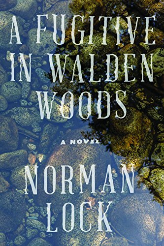 A Fugitive in Walden Woods (The American Novels) by [Lock, Norman]