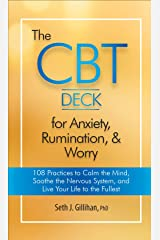 The CBT Deck for Anxiety, Rumination, & Worry: 108 Practices to Calm the Mind, Soothe the Nervous System, and Live Your Life to the Fullest Cards
